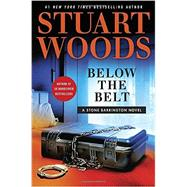 Below the Belt by Woods, Stuart, 9780399573972