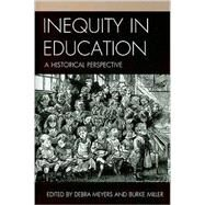 Inequity in Education by Meyers, Debra; Miller, Burke, 9780739133972