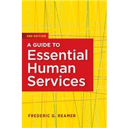 A Guide to Essential Human Services by Reamer, Frederic, 9780871013972