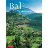 Bali: A Legendary Isle by Booz, Patrick R.; Lloyd, R. Ian, 9780804843973