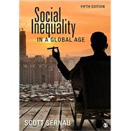 Social Inequality in a Global Age by Sernau, Scott R., 9781483373973