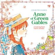 Color the Classics: Anne of Green Gables A Coloring Book Visit to Prince Edward Island by Lee, Jae-Eun, 9781626923973