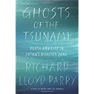 Ghosts of the Tsunami by Parry, Richard Lloyd, 9780374253974