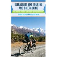 Ultralight Bike Touring and Bikepacking by Lichter, Justin; Kline, Justin, 9781493023974