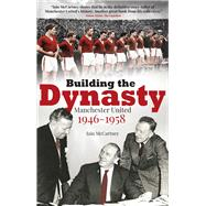 Building the Dynasty by Mccartney, Iain, 9781785313974
