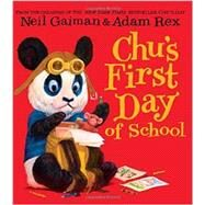 Chu's First Day of School by Gaiman, Neil; Rex, Adam, 9780062223975