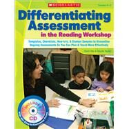 Differentiating Assessment in the Reading Workshop : Templates, Checklists, How-To'S, and Student Samples to Streamline Ongoing Assessments So You Can Plan and Teach More Effectively by Ma, Karin, 9780545053976