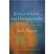 Jesus, the Bible, and Homosexuality : Explode the Myths, Heal the Church by Rogers, Jack, 9780664233976