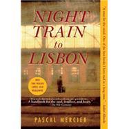 Night Train to Lisbon A Novel by Mercier, Pascal; Harshav, Barbara, 9780802143976