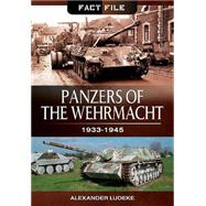Panzers of the Wehrmacht: 1933-1945 by Ludeke, Alexander, 9781473823976
