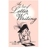 The Art of Letter Writing by Bodleian Library, 9781851243976