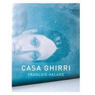 Casa Ghirri by Halard, Francois, 9783868283976