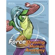 FORCE: Drawing Human Anatomy by Mattesi; Mike, 9780415733977