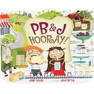 Pb&j Hooray! by Nolan, Janet; Patton, Julia, 9780807563977
