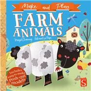 Make and Play: Farm Animals by Channing, Margot; Pope, Kate; Pope, Liz, 9781912233977