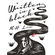 Written in Black by Lim, K. H., 9789814423977