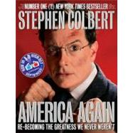 America Again by Colbert, Stephen, 9780446583978