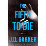 The Fifth to Die by Barker, J. D., 9780544973978