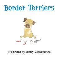 Border Terriers by Mackendrick, Jenny, 9780750963978