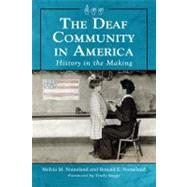 The Deaf Community in America: History in the Making by Nomeland, Melvia M.; Nomeland, Ronald E.; Suggs, Trudy, 9780786463978