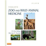 Fowler's Zoo and Wild Animal Medicine by Miller, R. Eric, 9781455773978