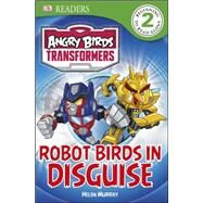 DK Readers L2: Angry Birds Transformers: Robot Birds in Disguise by Amos, Ruth, 9781465433978