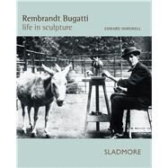 Rembrandt Bugatti by Horswell, Edward, 9781901403978