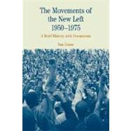 The Movements of the New Left, 1950-1975 A Brief History with Documents by Gosse, Van, 9780312133979