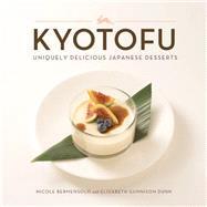 Kyotofu: Uniquely Delicious Japanese Desserts by Bermensolo, Nicole; Dunn, Elizabeth Gunnison (CON), 9780762453979