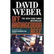 Off Armageddon Reef by Weber, David, 9780765353979