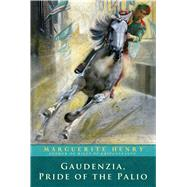Gaudenzia, Pride of the Palio by Henry, Marguerite; Ward, Lynd, 9781481403979