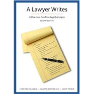 A Lawyer Writes: A Practical Guide to Legal Analysis by Christine Coughlin, Joan Malmud Rocklin, Sandy Patrick, 9781611633979