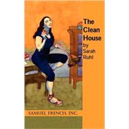 The Clean House by Sarah Ruhl, 9780573633980