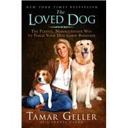 The Loved Dog by Geller, Tamar; Cagan, Andrea, 9781416593980