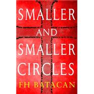 Smaller and Smaller Circles by BATACAN, F.H., 9781616953980