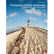 The Geography of Tourism and Recreation: Environment, Place and Space by Hall; C. Michael, 9780415833981