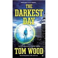 The Darkest Day by Wood, Tom, 9780451473981