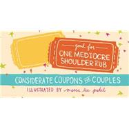 Good for One Mediocre Shoulder Rub Considerate Coupons for Couples by Patel, Meera Lee, 9781612433981