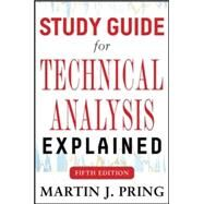 Study Guide for Technical Analysis Explained Fifth Edition by Pring, Martin J., 9780071823982