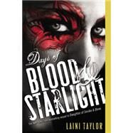 Days of Blood & Starlight by Taylor, Laini, 9780316133982