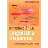 Introduccion a la linguistica hispanica by Jose Ignacio Hualde , Antxon Olarrea , Anna Maria Escobar , Catherine E. Travis, 9780521513982