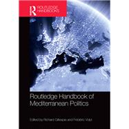 Routledge Handbook of Mediterranean Politics by Gillespie; Richard, 9781138903982