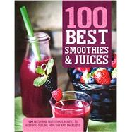 100 Best Smoothies & Juices by Parragon Books, 9781474823982