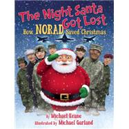 The Night Santa Got Lost by Keane, Michael; Garland, Michael, 9781621573982