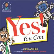 Yes! You Can. by Archer, June, 9781935883982