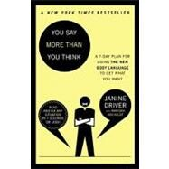 You Say More Than You Think by DRIVER, JANINEVAN AALST, MARISKA, 9780307453983