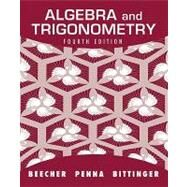 Algebra and Trigonometry by Beecher, Judith A.; Penna, Judith A.; Bittinger, Marvin L., 9780321693983