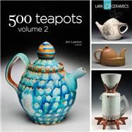 500 Teapots Volume 2 by Lawton, Jim, 9781454703983