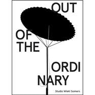 Out of the Ordinary by Somers, Wieki (CON); Van Den Berg, Dylan (CON); van den Elzen, Noortje (CON); Deursen, Mevis (CON); Deursen, Van (CON), 9783037643983