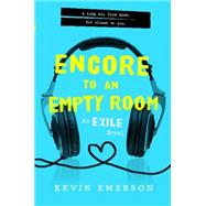 Encore to an Empty Room by Emerson, Kevin, 9780062133984